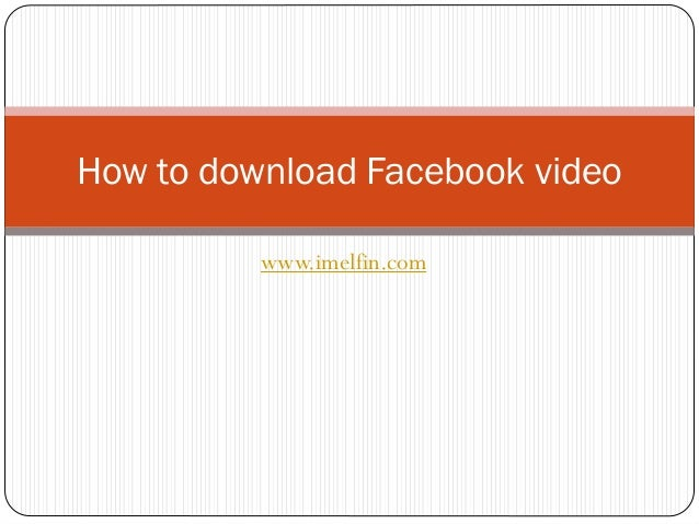 How to download Facebook video www.imelfin.com