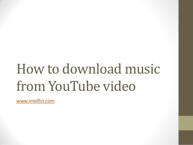 How to download music from you tube video