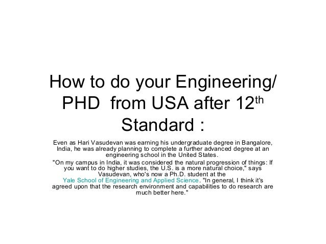 How to do your Engineering/ PHD from USA after 12th Standard : Even as Hari Vasudevan was earning his undergraduate degree...