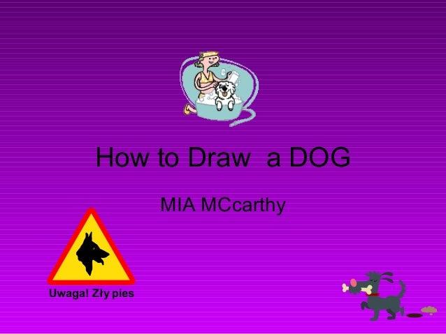 How to Draw a DOGMIA MCcarthy