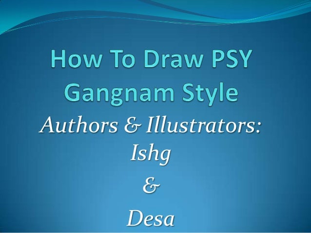 How To Draw PSY Gangnam Style