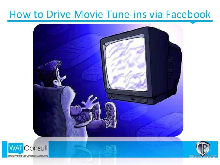 How to Drive Movie Tune-ins via Facebook
