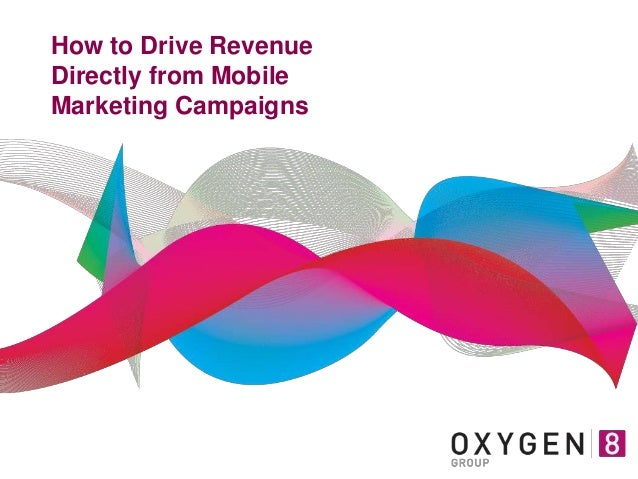 How to Drive Revenue Directly from Mobile Marketing Campaigns