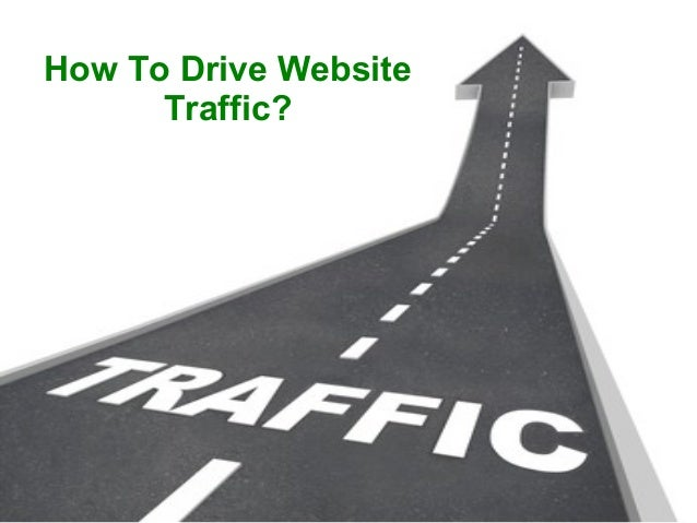 How to drive website traffic