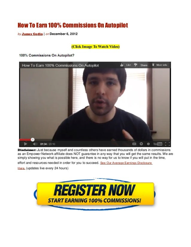 How To Earn 100% Commissions On Autopilotby James Godin | on December 6, 2012                                      (Click ...