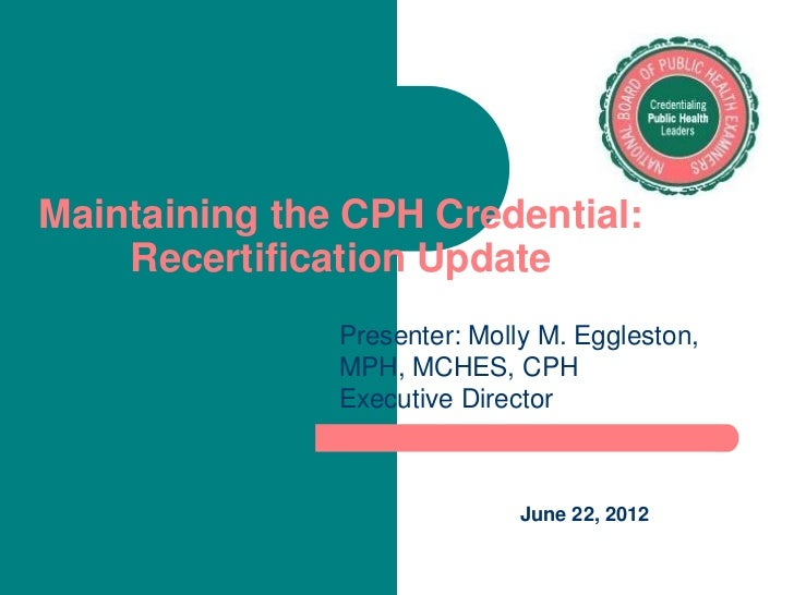 Maintaining the CPH Credential: Recertification Update with Molly Eggleston
