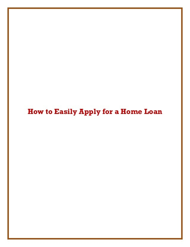 How to Easily Apply for a Home Loan