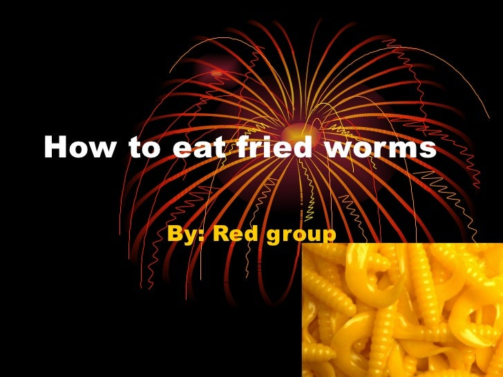 how to eat fried worms billy