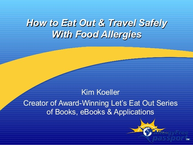 How to Eat Out & Travel SafelyHow to Eat Out & Travel Safely With Food AllergiesWith Food Allergies Kim Koeller Creator of...