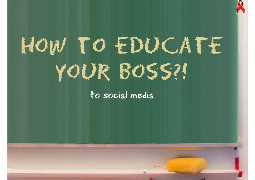 How to educate   your boss?!     to social media