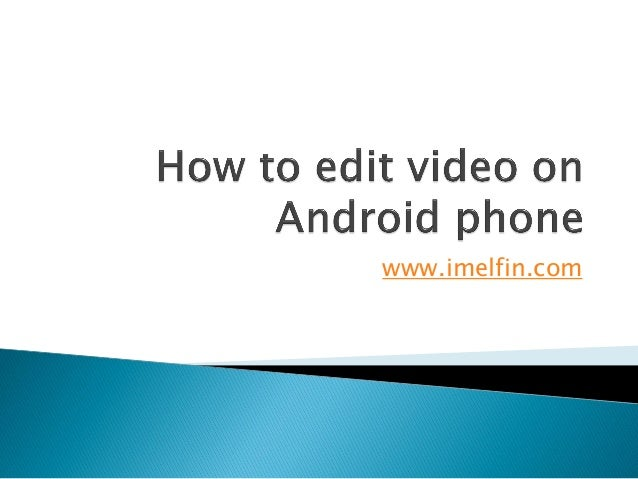 How to edit video on Android phone