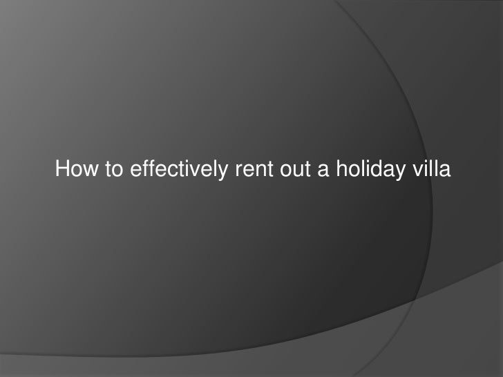 How to effectively rent out a holiday villa