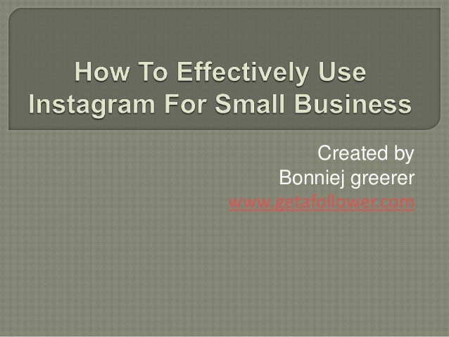 How to effectively use instagram for small business
