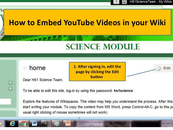 How to Embed YouTube Videos in your Wiki                1. After signing in, edit the                 page by clicking the...
