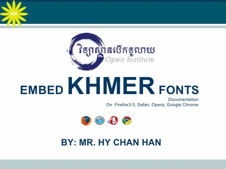 How To Embed Khmer Fonts On FireFox3.5 , Safari, Opera, Google Chrome