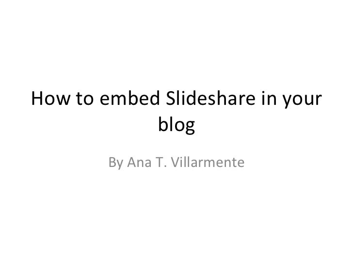 How to embed slideshare in your blog