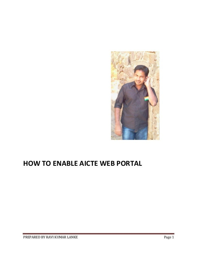 PREPARED BY RAVI KUMAR LANKE Page 1 HOW TO ENABLE AICTE WEB PORTAL