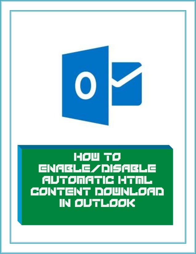 How to Enable/Disable Automatic HTML  Content Download in Outlook