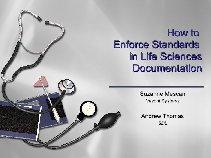 How to Enforce Standards in Life Sciences Documentation