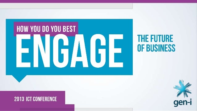 Engage the future of business