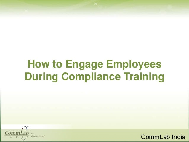 How to Engage Employees During Compliance Training  CommLab India