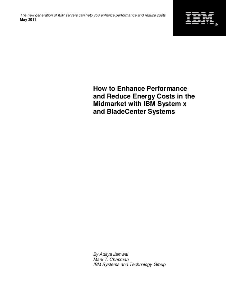 How to Enhance Performance and Reduce Energy Costs with IBM System x and BladeCenter Systems