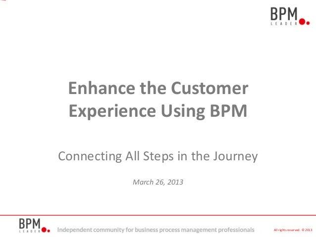 How to enhance the customer experience using BPM - BPM Leader - 2013