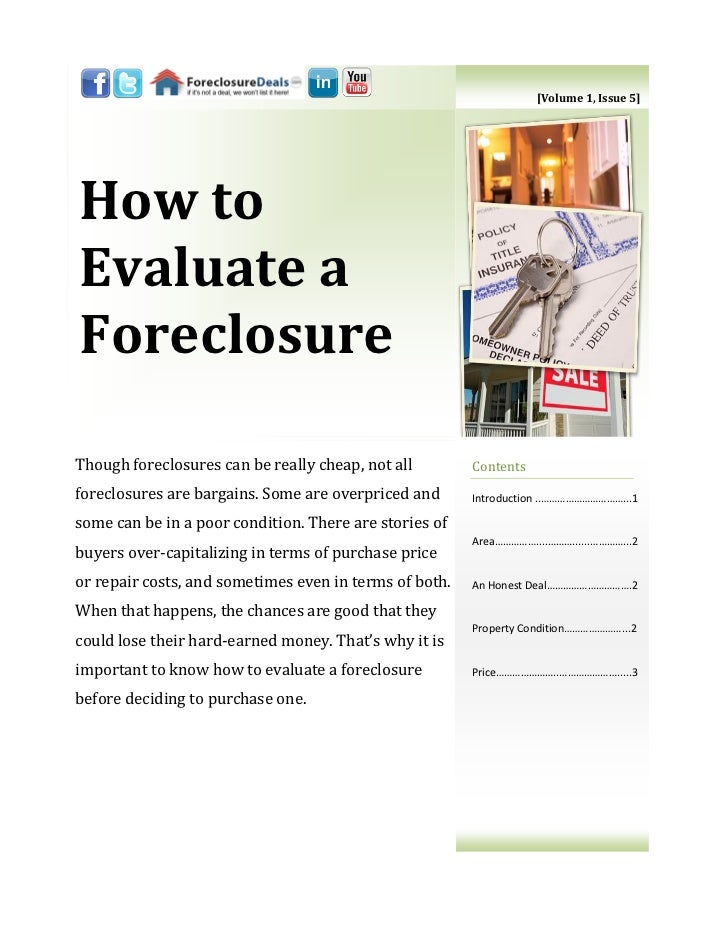 [Volume 1, Issue 5]How toEvaluate aForeclosureThough foreclosures can be really cheap, not all        Contentsforeclosures...