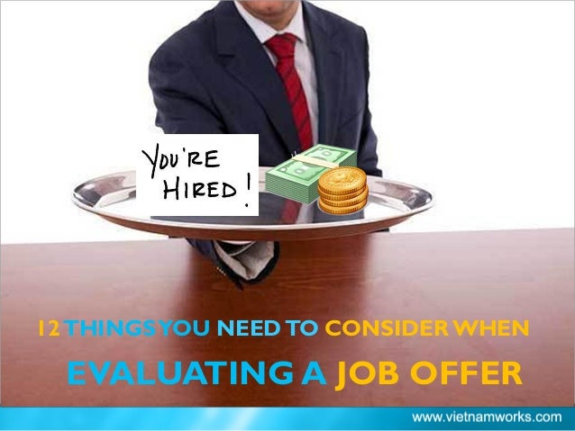 EVALUATING A JOB OFFER 12THINGSYOU NEEDTO CONSIDER WHEN