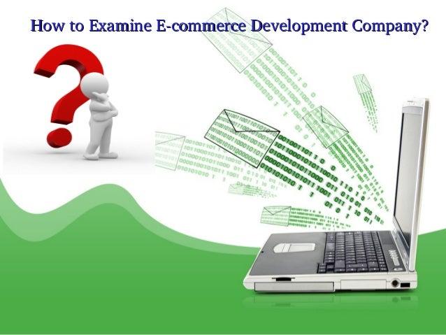 How to examine e commerce development company?