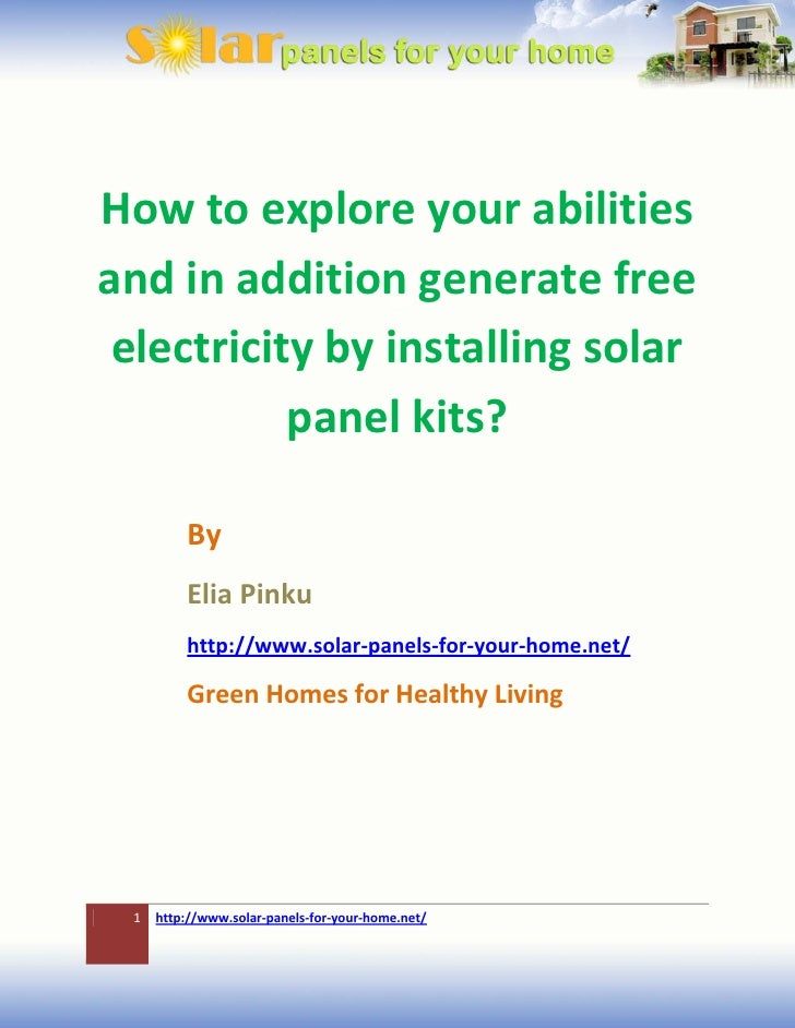 How to explore your abilities and in addition generate free  electricity by installing solar            panel kits?       ...