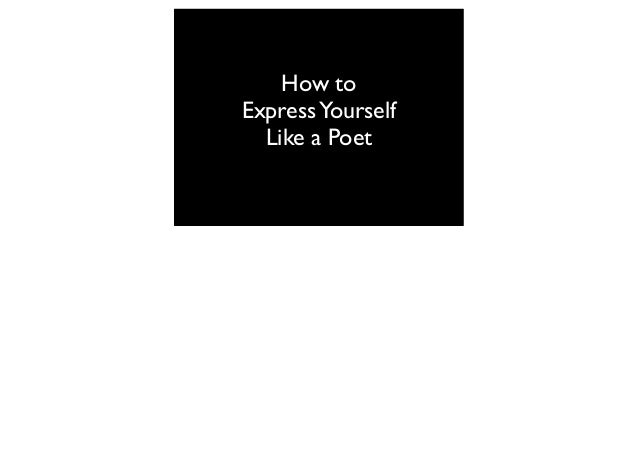 How to Express Yourself Like a Poet
