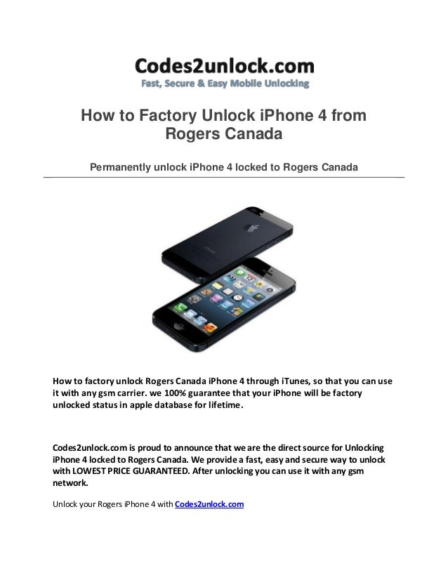 How to factory unlock i phone 4 from rogers canada