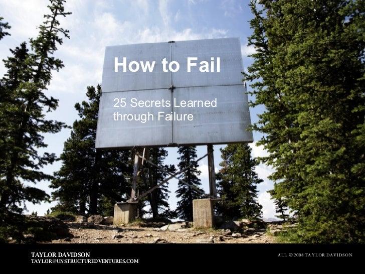 How To Fail: 25 Secrets Learned through Failure