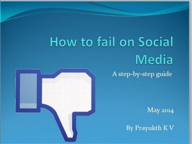 How to fail on social media