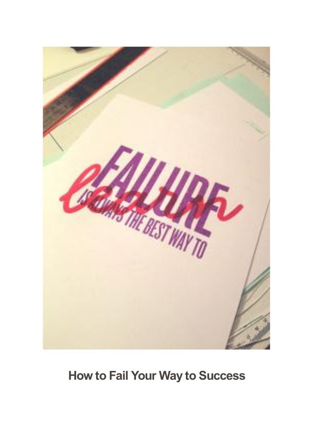 How to Fail Your Way to Success