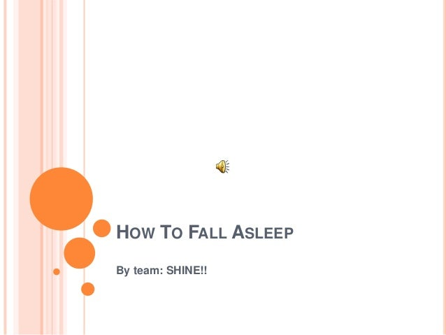 HOW TO FALL ASLEEPBy team: SHINE!!