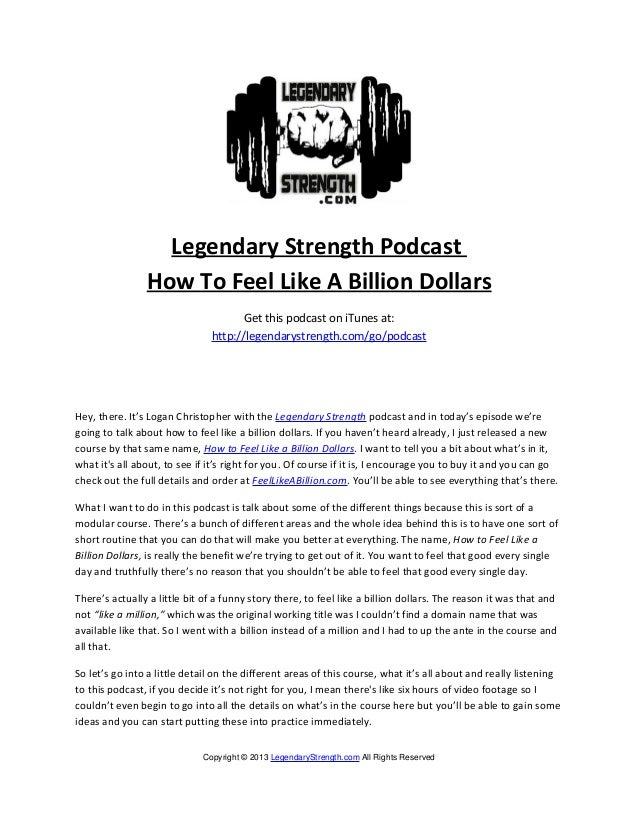 Legendary Strength PodcastHow To Feel Like A Billion DollarsGet this podcast on iTunes at:http://legendarystrength.com/go/...