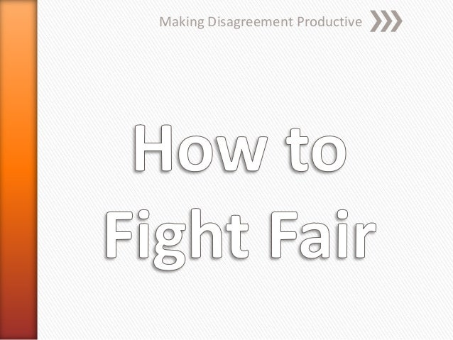 How to fight fair