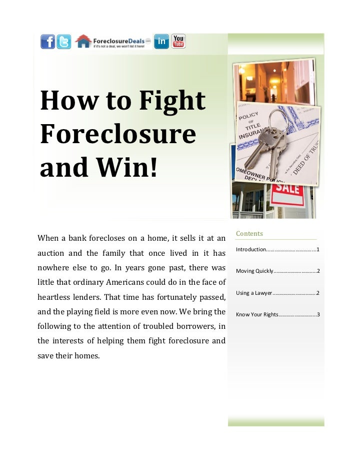 How to FightForeclosureand Win!                                                         ContentsWhen a bank forecloses on ...