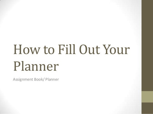 How to Fill Out Your Planner Assignment Book/ Planner