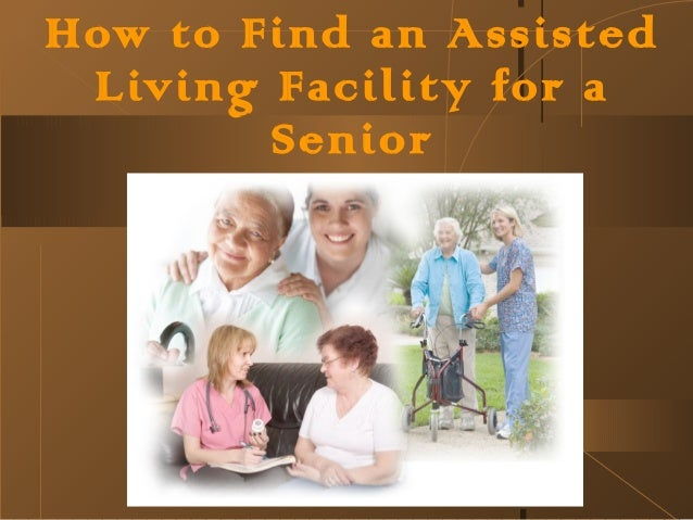 How to find an assisted living facility for a senior
