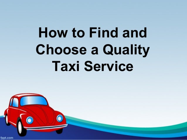 How to Find and Choose a Quality Taxi Service