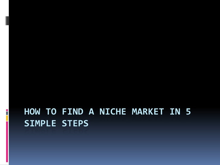 How To Find A Niche Market In 5 Simple Steps