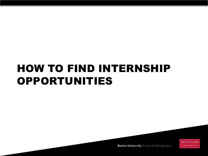 HOW TO FIND Internship opportunities<br />