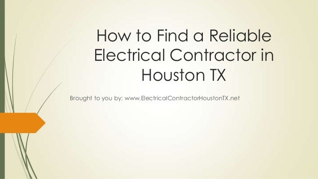 How to find a reliable electrical contractor in houston tx - Contractor how to find one ...