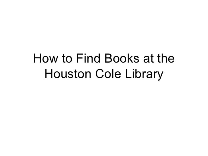 How to Find Books at the Houston Cole Library
