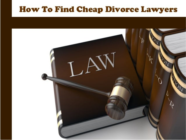 Searching For Cheap Divorce Lawyers