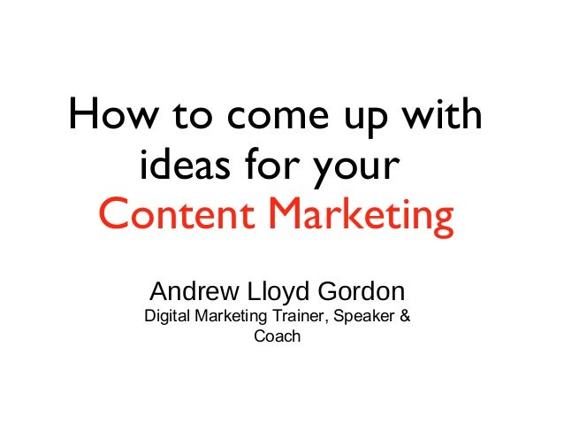 How to come up with ideas for your Content Marketing