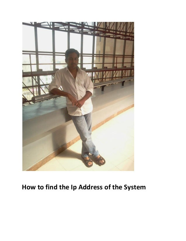 How to find the Ip Address of the System